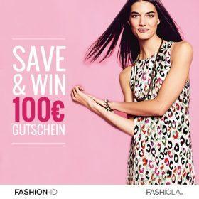 Save & win einen 100 Euro Gutschein von Fashion ID!