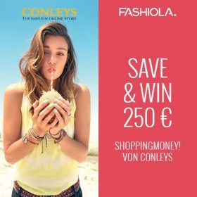 Save & Win: 250 € Shoppingmoney von Conleys!