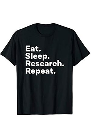 Eat Sleep Research PhD Gifts Eat Sleep Research Repeat - PhD Doctorate gifts T-Shirt