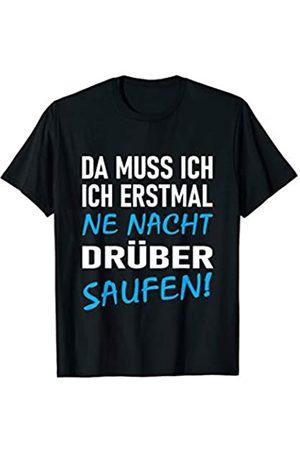 Party Elite Da Muss Ich Erstmal Ne Nacht Drüber Saufen T-Shirt