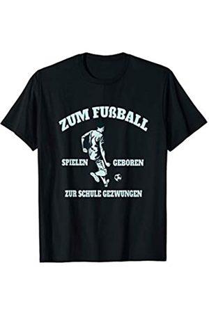 Coole Fußball Designs Zum Fußball Geboren Zur Schule Gezwungen   Junge Sohn Sport T-Shirt