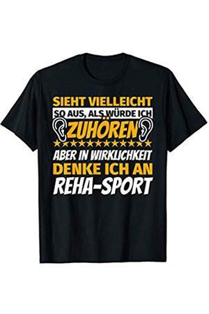 Reha-Sport Humor Reha-Sport Geschenke Sport lustiger Spruch T-Shirt