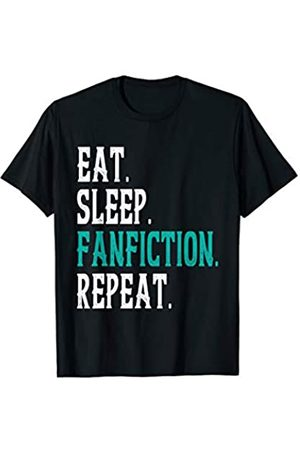 Fanfiction All Day Eat Sleep Fanfiction Repeat Funny Fanfic Reader Writer Fan T-Shirt