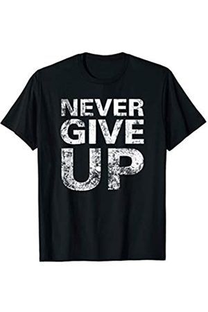Sports Slogan Emporium Never Give Up Sports Slogan Saying Distressed T-Shirt