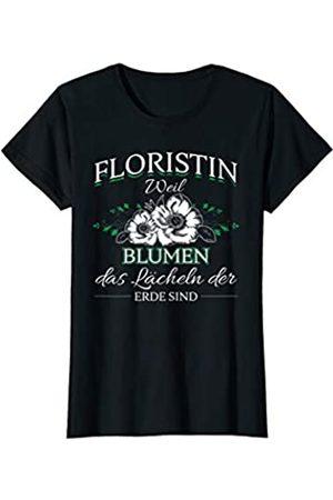 Floristin Floristik Ausbildung Blumen Motiv Damen Floristin Floristik Blumenladen Blumen Geschenk Spruch T-Shirt