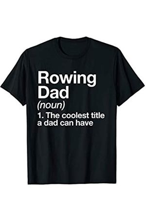 Rowing Dad Funny Sports Typography Gifts Rudern Dad Definition Lustige Sports T-Shirt