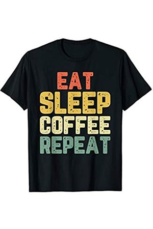 Eat Sleep Coffee Repeat Gift Eat Sleep Coffee Repeat Funny Lover Vintage Gift T-Shirt