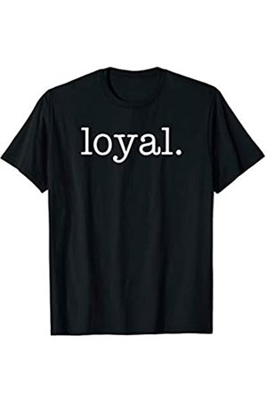 Loyal Tees Loyal T-Shirt