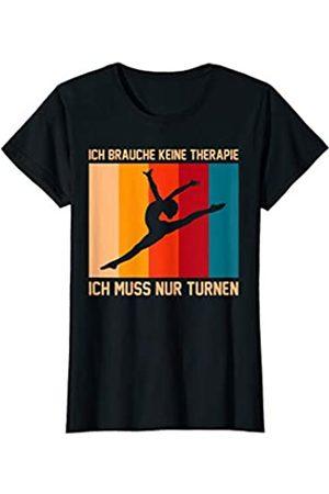 Turnen Gymnastik Akrobat Fitness Sport Design Ich Brauche Keine Therapie Turnen Turner Turnerin Sport T-Shirt