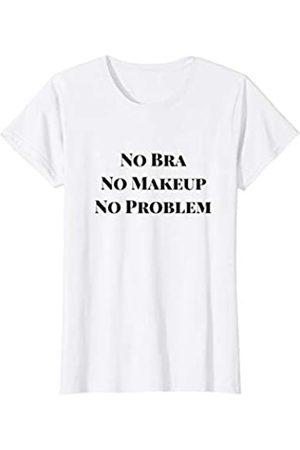 Titan Damen No Bra No Make Up No Problem No Bra Club T-Shirt