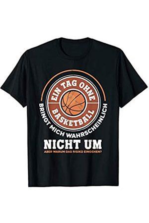 Lustige Basketball Sport Bekleidung & Geschenke Ein Tag Ohne Basketball - Basketball Sportler Geschenk T-Shirt