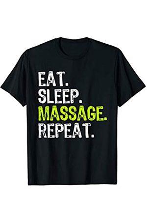 Eat Sleep Massage Repeat Gift Eat Sleep Massage Therapy Therapist Funny Gift T-Shirt