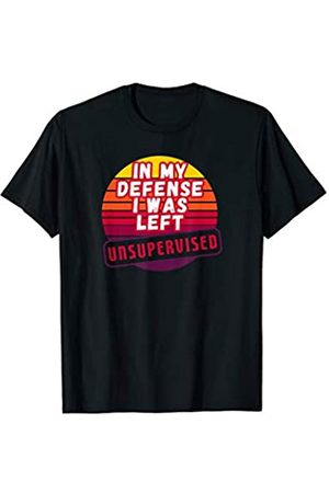 My Shirt Hub Retro Vintage In My Defense I Was Left Unsupervised T-Shirt