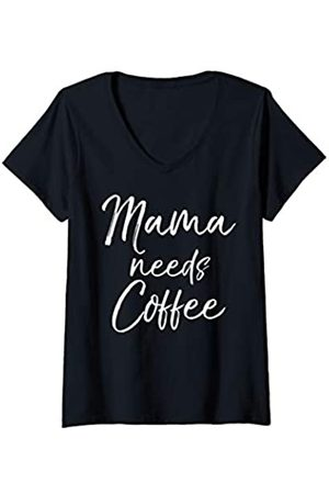 Cute Mom Shirts Mother's Day Gifts Design Studio Damen T-Shirts, Polos & Longsleeves - Damen Cute Mother's Day Gift for Tired Moms Mama Needs Coffee T-Shirt mit V-Ausschnitt